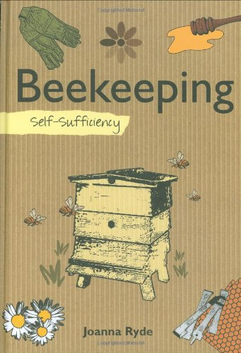 Beekeeping: Self-Sufficiency (The Self-Sufficiency Series)