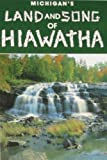 img - for Michigan's Land and Song of Hiawatha book / textbook / text book