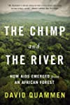 The Chimp and the River: How AIDS Eme...