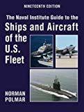 Naval Institute Guide to the Ships and Aircraft of the U.S. Fleet, 19th Edition (Naval Institute Guide to the Ships & Aircraft of the U.S. Fleet)
