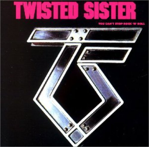 You Can't Stop Rock 'N' Roll [Us Import] by Twisted Sister (1991-08-02)