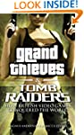 Grand Thieves and Tomb Raiders: How B...