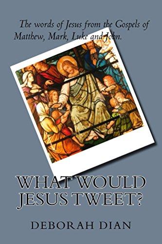 Book: What Would Jesus Tweet? by Deborah Dian
