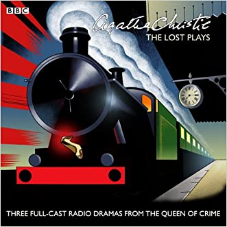 Agatha Christie: The 'Lost' Plays: Three BBC Radio Full-Cast Dramas: Butter in a Lordly Dish, Murder in the Mews & Personal Call