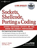 Sockets, Shellcode, Porting, and Coding: Reverse Engineering Exploits and Tool Coding for Security Professionals