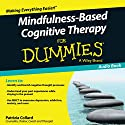 Mindfulness-Based Cognitive Therapy for Dummies (       UNABRIDGED) by Patrizia Collard Narrated by Gordon Griffin