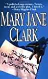 Do You Want to Know a Secret Mary Jane Clark