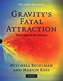 Gravity's Fatal Attraction: Black Holes in the Universe (0521717930) by Begelman, Mitchell