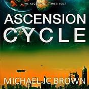 Ascension Cycle: Ascendant, Book 1 | Michael JC Brown