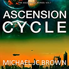Ascension Cycle: Ascendant, Book 1 (       UNABRIDGED) by Michael JC Brown Narrated by Drew Ariana