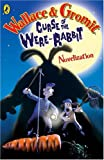 Penny Worms Wallace and Gromit Novelisation: The Curse of the Wererabbit (Curse of the Wererabbit Film)