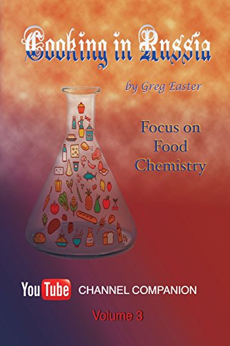 Cooking in Russia - Volume 3: Focus on Food Chemistry
