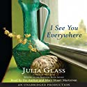 I See You Everywhere (       UNABRIDGED) by Julia Glass Narrated by Mary Stuart Masterson, Julia Glass