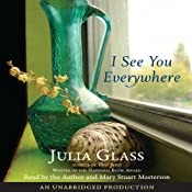 I See You Everywhere | [Julia Glass]