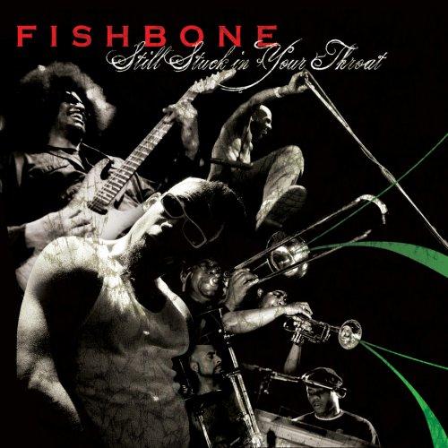Fishbone - Still Stuck in Your Throat - Zortam Music