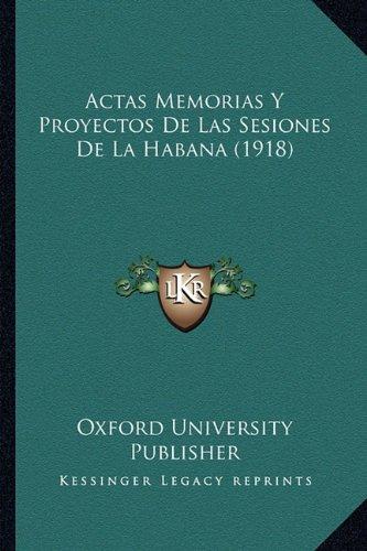 Actas Memorias y Proyectos de Las Sesiones de La Habana (1918)