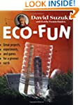 Eco-Fun: Great Experiments, Projects,...