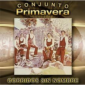 Amazon.com: Corridos Sin Nombre: Conjunto Primavera: MP3 Downloads