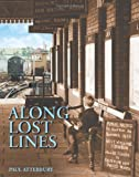 Paul Atterbury Along Lost Lines