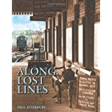 Along Lost Linesby Paul Atterbury