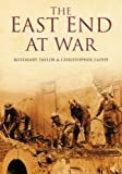 East End at War (0750949139) by Taylor, Rosemary