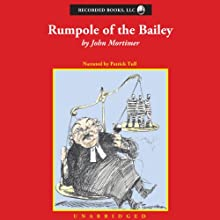 Rumpole of the Bailey [Recorded Books] Audiobook by John Mortimer Narrated by Patrick Tull