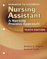 Workbook to Accompany Nursing Assistant A Nursing by Hegner