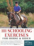 img - for 101 Schooling Exercises: For Horse and Rider by Bell, Jaki (2008) Paperback book / textbook / text book