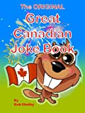 Bob Shelley's Original Great Canadian Joke Book