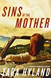 Sins of the Mother: A Novel Tara Hyland