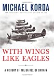 img - for With Wings Like Eagles: A History of the Battle of Britain book / textbook / text book