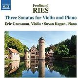 Ferdinand Ries: Three Sonatas for Violin & Piano