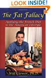 The Fat Fallacy : Applying the French Diet to the American Lifestyle
