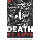 Death by Love: Letters from the Crossby Mark Driscoll 