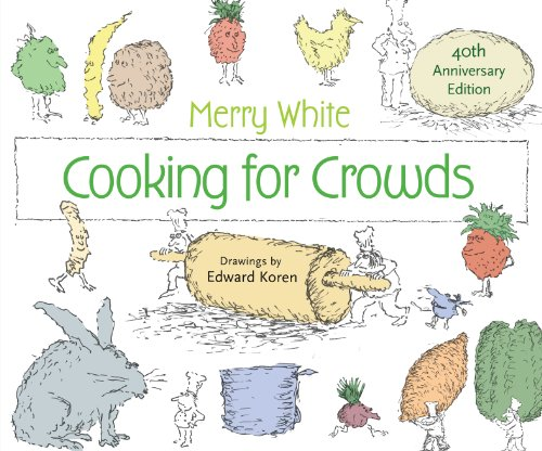 Cooking for Crowds: 40th Anniversary Edition (Cooking For A Crowd compare prices)