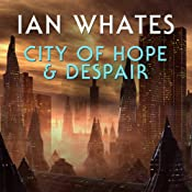 City of Hope & Despair: City of a Hundred Rows, Book 2 | Ian Whates
