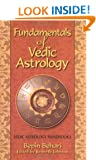 Fundamentals of Vedic Astrology: Vedic Astrologer's Handbook Vol. I
