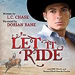 Let It Ride: Pickup Men, Book 2 | L.C. Chase