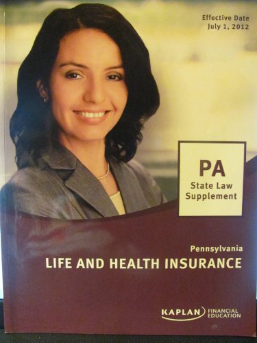 Pennsylvania Life And Health Insurance (Pa State Law Supplement) Effective Date July 1, 2012