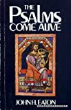 Psalms Come Alive (0264669924) by Eaton, J.H.