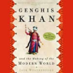 Genghis Khan and the Making of the Mo...
