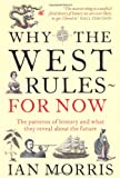 Image of Why the West Rules - For Now: The Patterns of History and What They Reveal About the Future