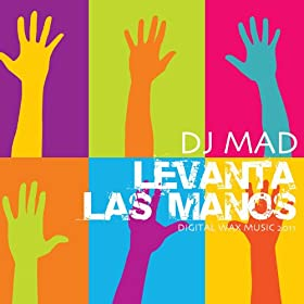 Amazon.com: Levanta Las Manos: Dj Mad: MP3 Downloads