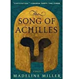 The Song of Achilles[ THE SONG OF ACHILLES ] By Miller, Madeline ( Author )Mar-06-2012 Hardcover Madeline Miller