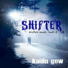 Shifter: Wicked Woods, Book 6 (       UNABRIDGED) by Kailin Gow Narrated by Kate Metroka