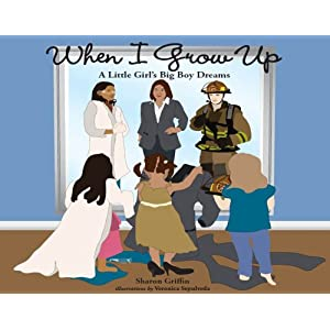When I Grow Up: A Little Girl's Big Boy Dreams