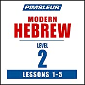 Pimsleur Hebrew Level 2 Lessons 1-5: Learn to Speak and Understand Hebrew with Pimsleur Language Programs |  Pimsleur