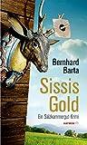 Barta, Bernhard: Sissis Gold