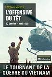 L'Offensive du Têt : 30 janvier-mai 1968