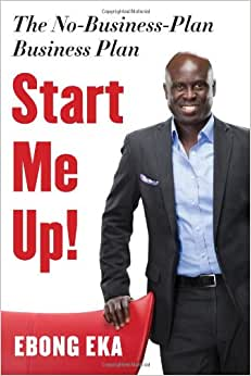 Start Me Up!: The No-Business-Plan Business Plan